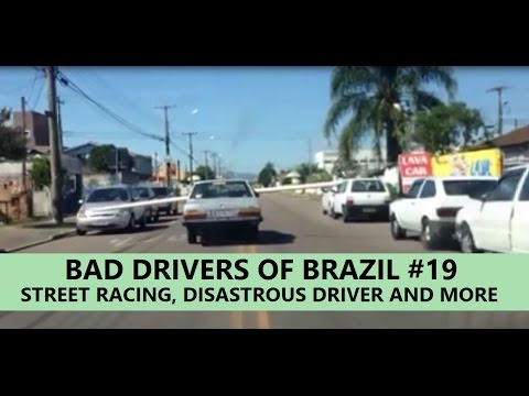 Bad Drivers of Brazil #19 - Street racing, disastrous driver and more!