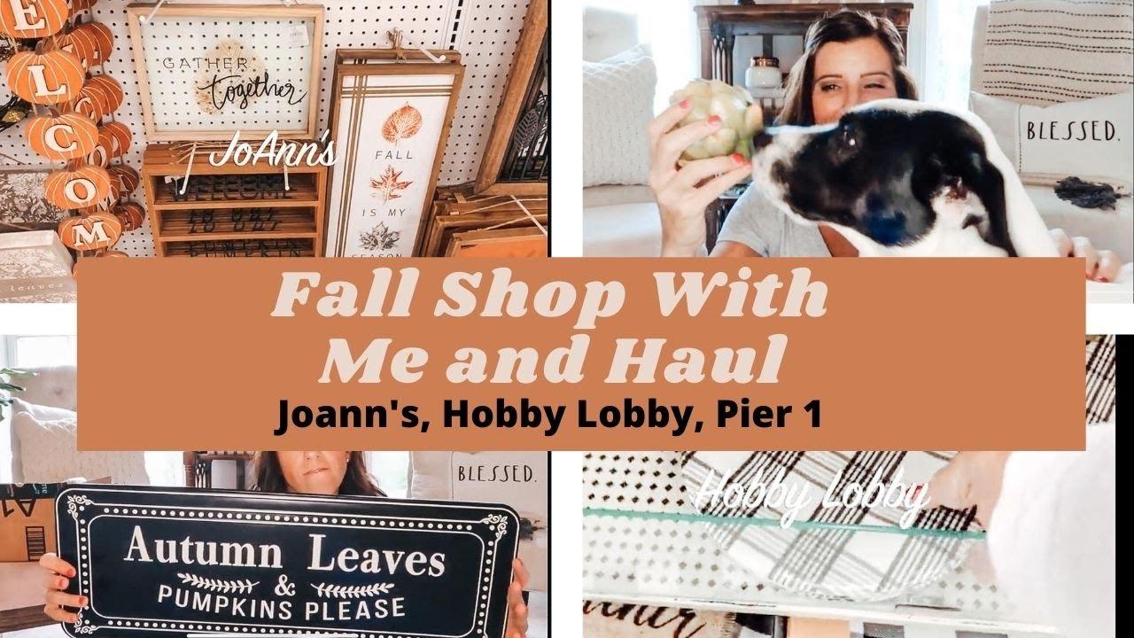 FALL SHOP WITH ME AND HOME DECOR HAUL | FARMHOUSE HOME DECOR HAUL | JOANN'S, PIER 1, HOBBY LOBBY
