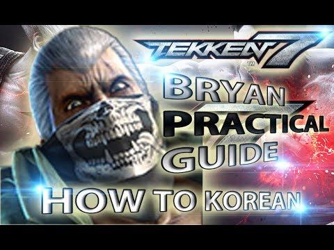 Tekken 7 Bryan PRACTICAL Guide - Beginner to KOREAN Series