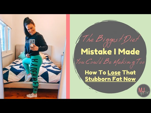 EPISODE 4 - 1 BIG Diet Mistake I Made (you could be too) & The Change I made To Lose My Stubborn Fat