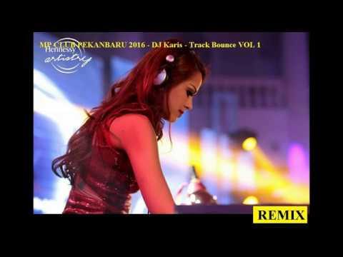 DJ KARIS MP CLUB PEKANBARU 2017