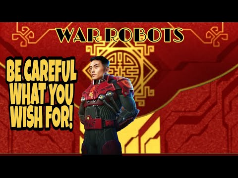 War Robots - Becareful What You Wish For!