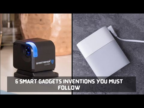 6 Smart Gadgets Inventions You Must Follow