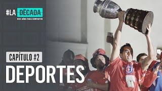 LA DÉCADA - DOCUMENTAL | Capítulo 2: Deportes