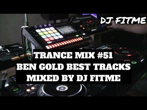 Big Trance Mix #51 Ben Gold Special Mixed By DJ FITME (Nxs2 & Toraiz)