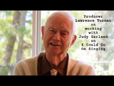 Producer Lawrence Turman on working with Judy Garland on I Could Go On Singing