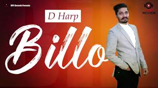 Best Bhangra Song 2018 | D Harp | Billo | New Punjabi Song 2018