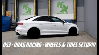 The Best Wheel/Tire Combo for Drag Racing Your RS3?!?!?