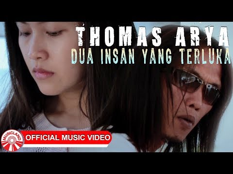 Thomas Arya - Dua Insan Yang Terluka [Official Music Video HD]