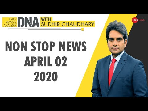 DNA: Non Stop News, April 02, 2020 | Sudhir Chaudhary Show | DNA Today | DNA Nonstop News | NONSTOP