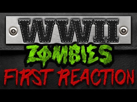"""First Reaction Live Stream (WW2 Zombies) """"First Reich"""""""