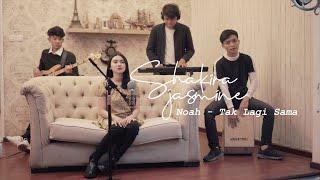Tak Lagi Sama Noah Cover By Shakira Jasmine MP3