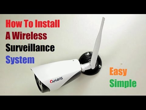 How To Install a Wireless Surveillance Security Camera System Canavis