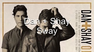 Dan + Shay Sway (Lyrics)
