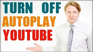 How To Turn Off Autoplay On Youtube 2016