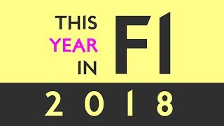 This Year in F1 2018 - Season Review