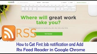 How to Get first Job Notification for upwork | Add RSS Feed Reader at Upwork in Google Chrome
