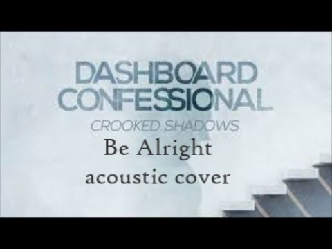 Dashboard Confessional Be Alright Live Cover Chords Chordify