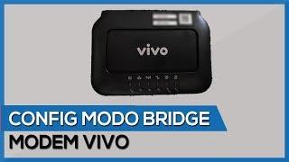 Como configurar modo BRIDGE no MODEM da VIVO (versão atualizada)