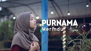Download PURNAMA MERINDU SITI NURHALIZA - COVER TRYANA