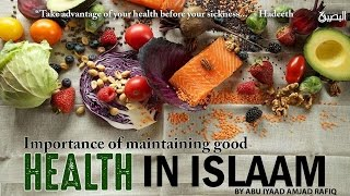 Importance Of Maintaining Good Health In Islam | Abu Iyaad