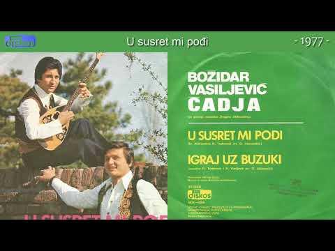 Bozidar Vasiljevic Cadja - U Susret Mi Podji - (Audio 1977)