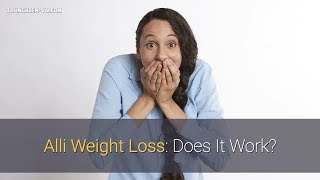 Alli Weight Loss: Does It Work?
