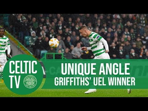 Celtic FC - UNIQUE ANGLE: Griffiths' #UEL winner