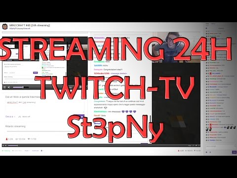 LIVE STREAMING 24 ORE TWITCH TV - [St3pNy]