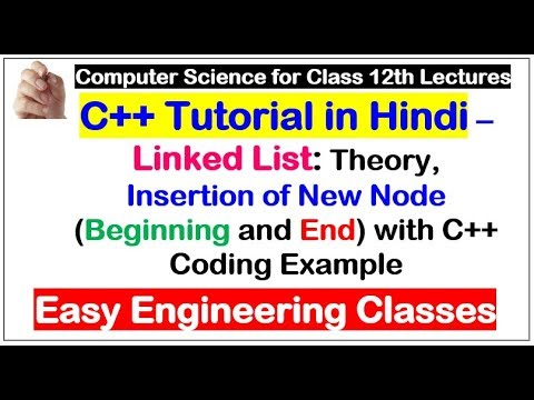 C++ Linked List Tutorial in Hindi : Theory, Insertion of New Node (Beginning and End) with Code