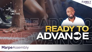 READY TO ADVANCE | IN TIMES LIKE THIS | Apostle A.B. Prince |  Marpe Assembly