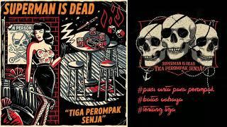 Lagu terbaru SID album TIGA PEROMPAK SENJA