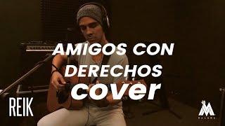 Reik, Maluma - Amigos Con Derechos (COVER) Frank Levan Ft. Carlos Caballero