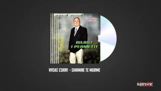 vaske curri shamine te murme official audio