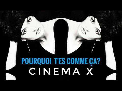 CINEMA X - Pourquoi t'es comme ça (1984)