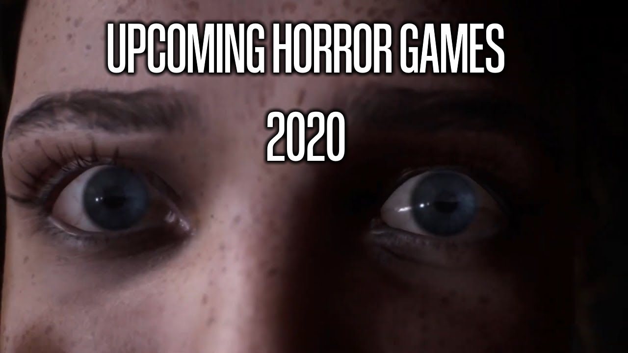 10 Interesting Upcoming Horror Games 2020