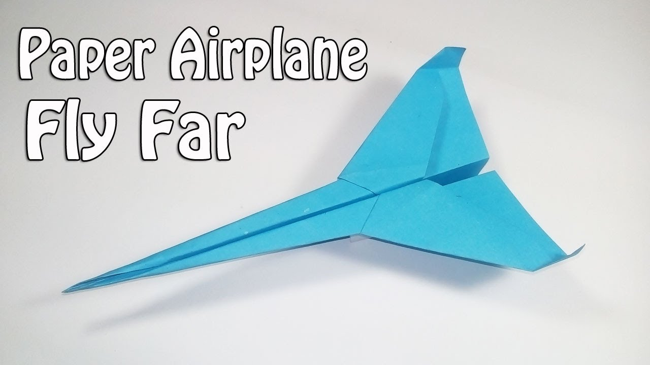 How To Make Paper Airplanes That Fly Far Easy Plane You