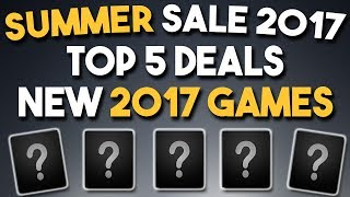 Steam Summer Sale 2017 - Top 5 Deals on NEW Games Released in 2017