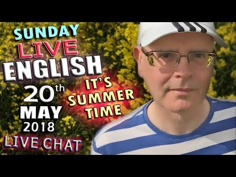 LIVE ENGLISH - From England - 20th May 2018 - Summer Sights - Chat - Grammar - Words - Mr Duncan