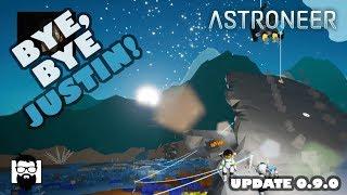Astroneer - Update 0.9.0 - Adjusting the Ramp - Bye, Bye Justin!  :)