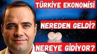 Türkiye Ekonomisi: Nereden Geldi? Nereye Gidiyor?