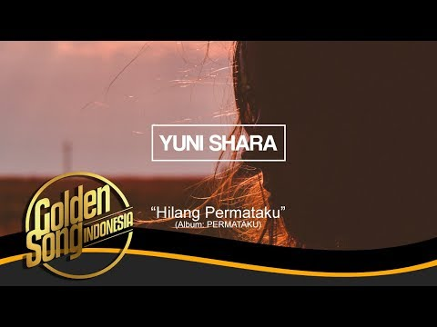 YUNI SHARA - Hilang Permataku (Official Audio)