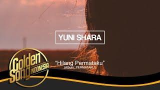 Download lagu YUNI SHARA Hilang Permataku MP3