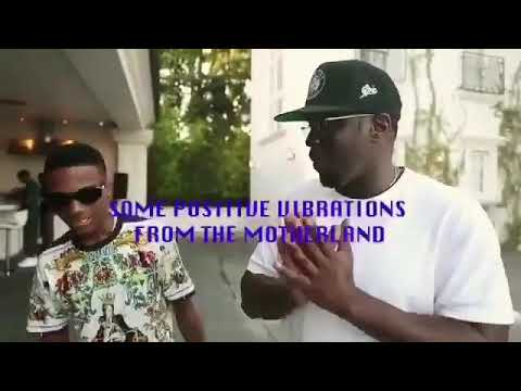 WIZKID BROUGHT POSITIVE  VIBE'S FROM THE MOTHERLAND - DIDDY