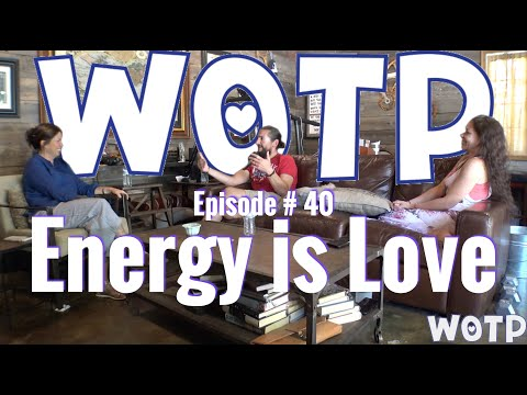 Wife of the Party # 40 - Energy is Love