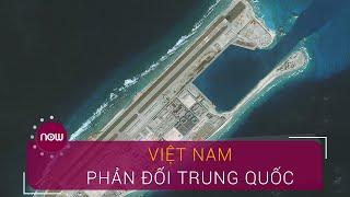 Việt Nam phản đối Trung Quốc ngang ngược trên biển Đông | VTC Now