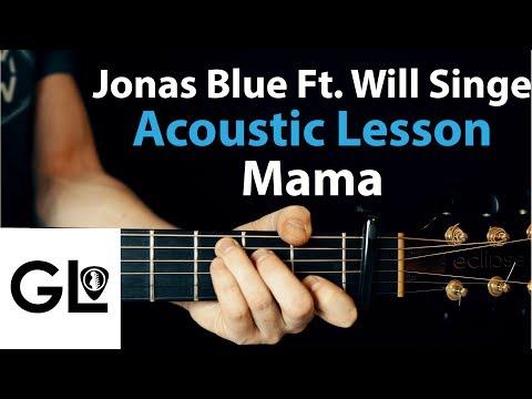 Mama - Jonas Blue Ft. William Singe: Acoustic Guitar Lesson 🎸
