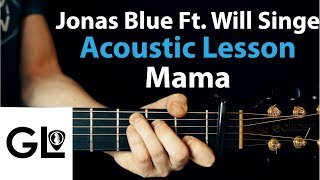 Mama - Jonas Blue Ft. William Singe: Acoustic Guitar Lesson