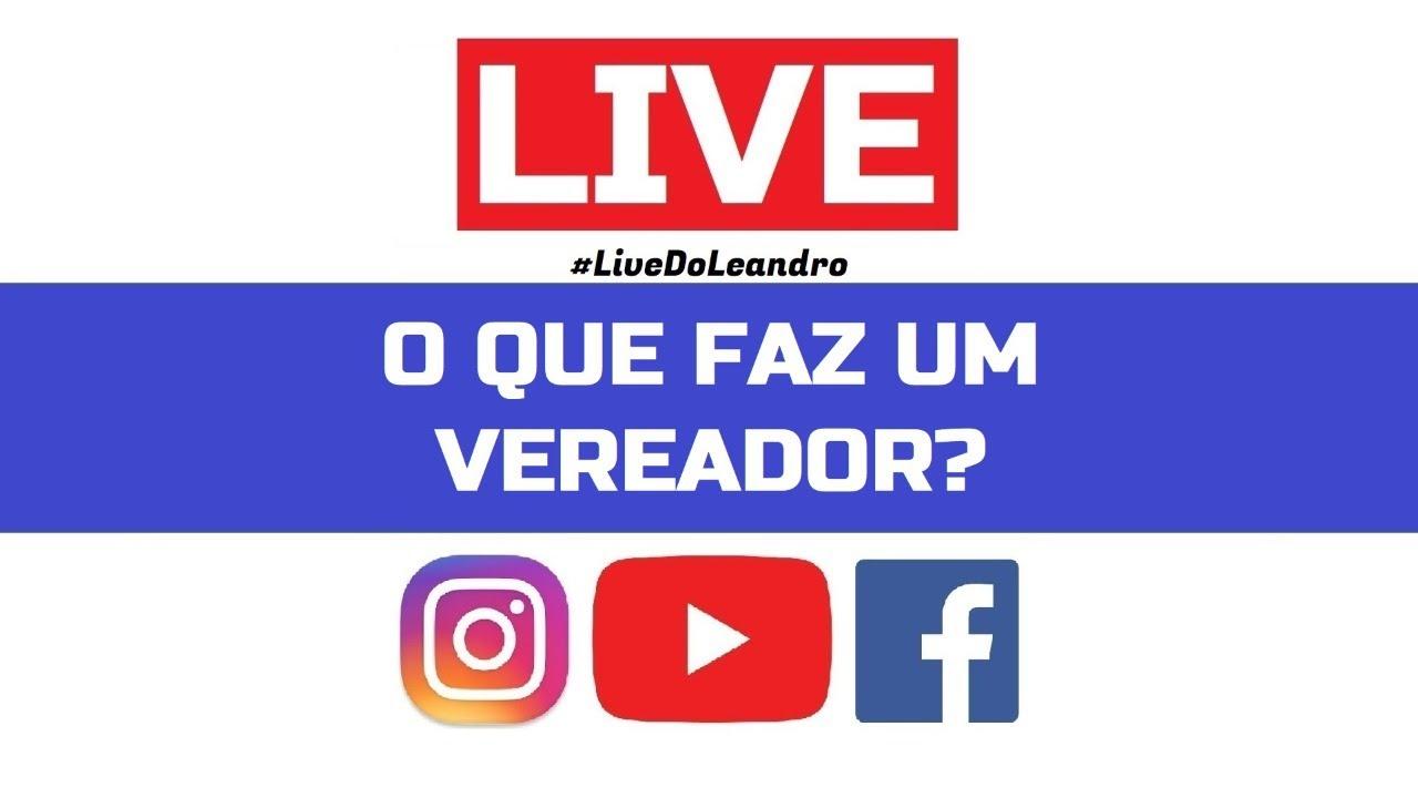 ? LIVE | O QUE FAZ UM VEREADOR? | 05/11/2020 | Live Nº 51