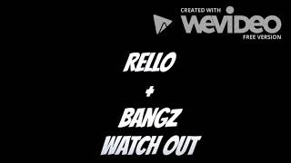 Rello+Bangz Watch out